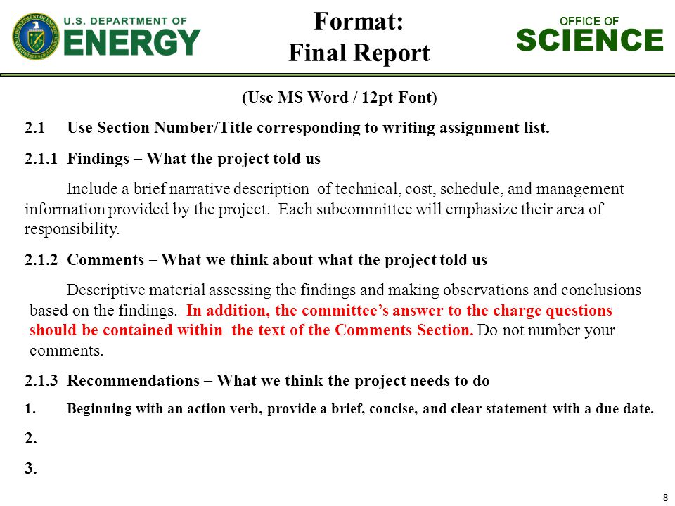 OFFICE OF SCIENCE 8 Format: Final Report (Use MS Word / 12pt Font) 2.1Use Section Number/Title corresponding to writing assignment list.