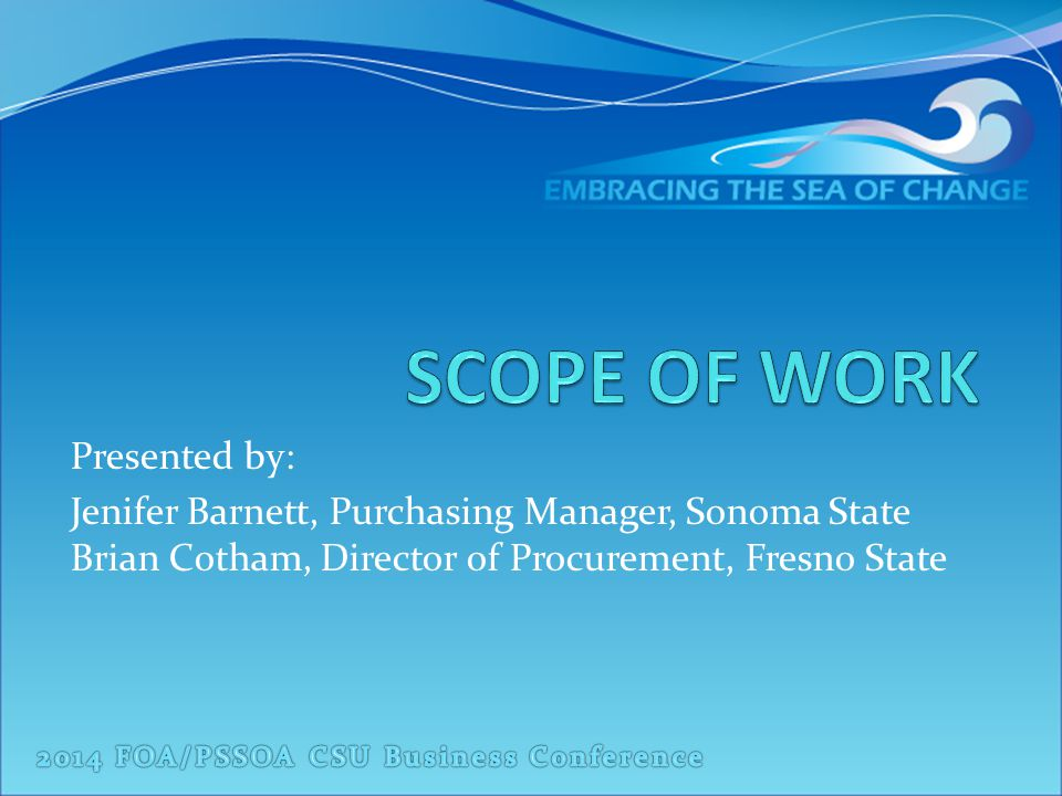 Presented by: Jenifer Barnett, Purchasing Manager, Sonoma State Brian Cotham, Director of Procurement, Fresno State