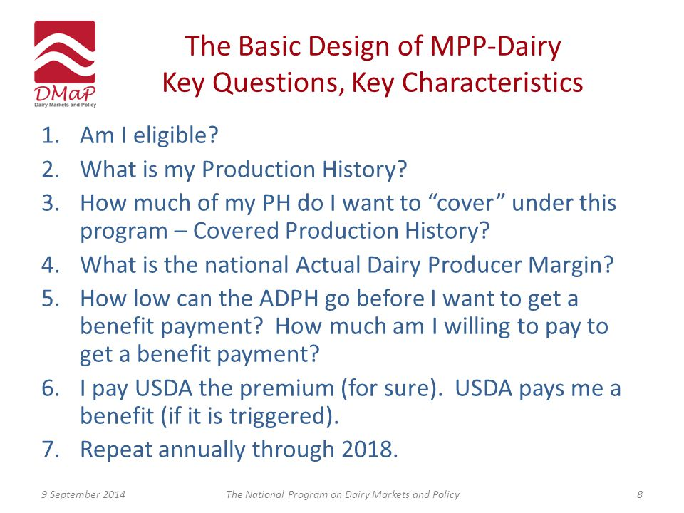 The Basic Design of MPP-Dairy Key Questions, Key Characteristics 1.Am I eligible.