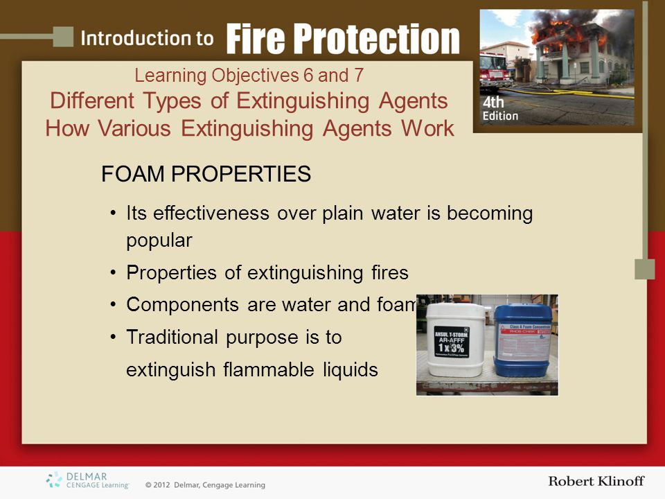 FOAM PROPERTIES Its effectiveness over plain water is becoming popular Properties of extinguishing fires Components are water and foam concentrate Tra
