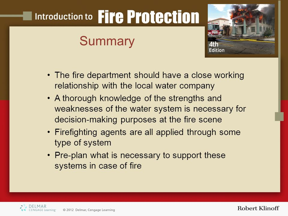 Summary The fire department should have a close working relationship with the local water company A thorough knowledge of the strengths and weaknesses
