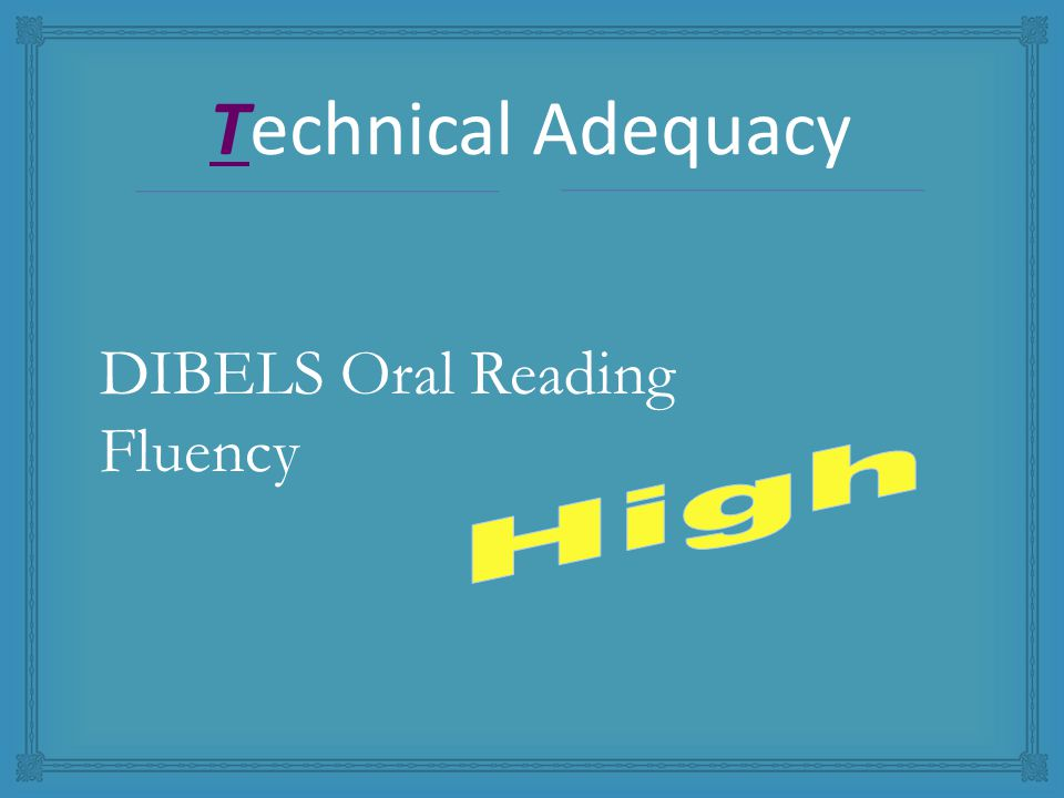 Technical Adequacy DIBELS Oral Reading Fluency