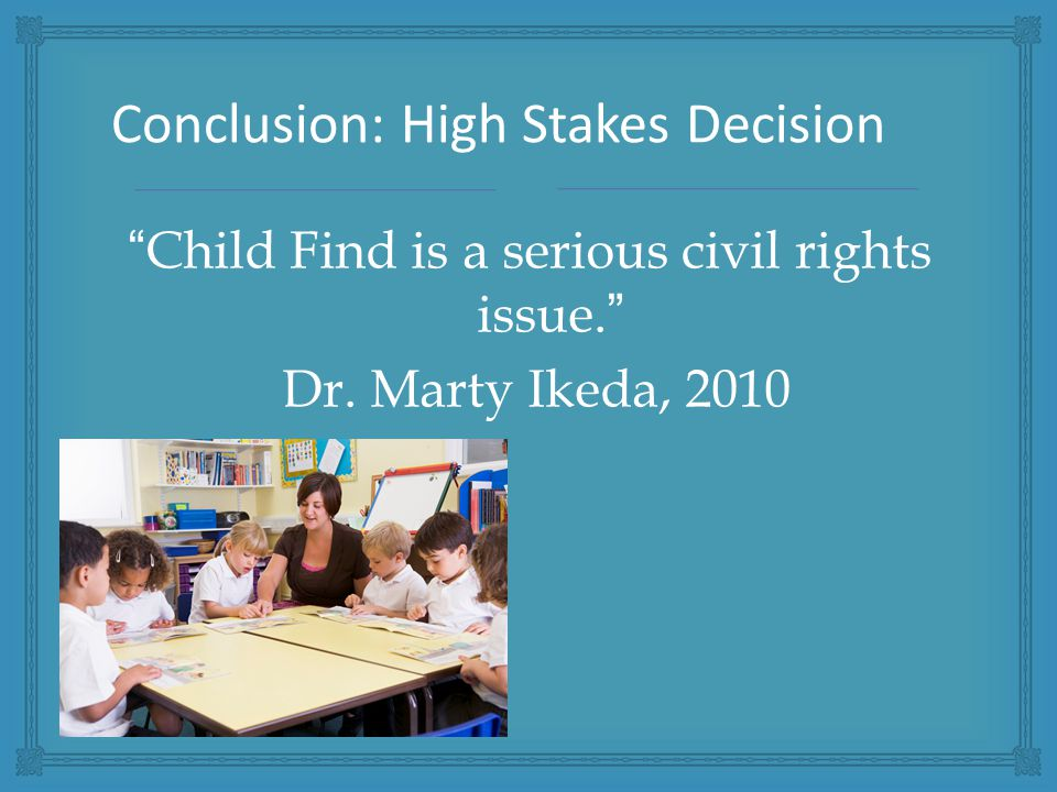 Child Find is a serious civil rights issue. Dr.