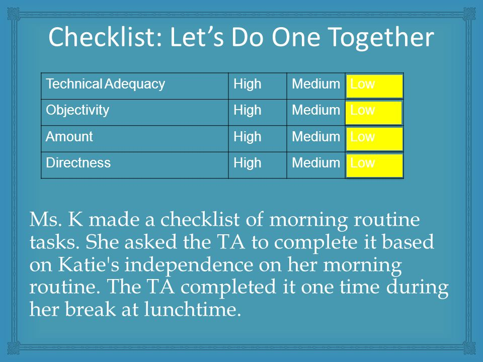 Ms. K made a checklist of morning routine tasks.