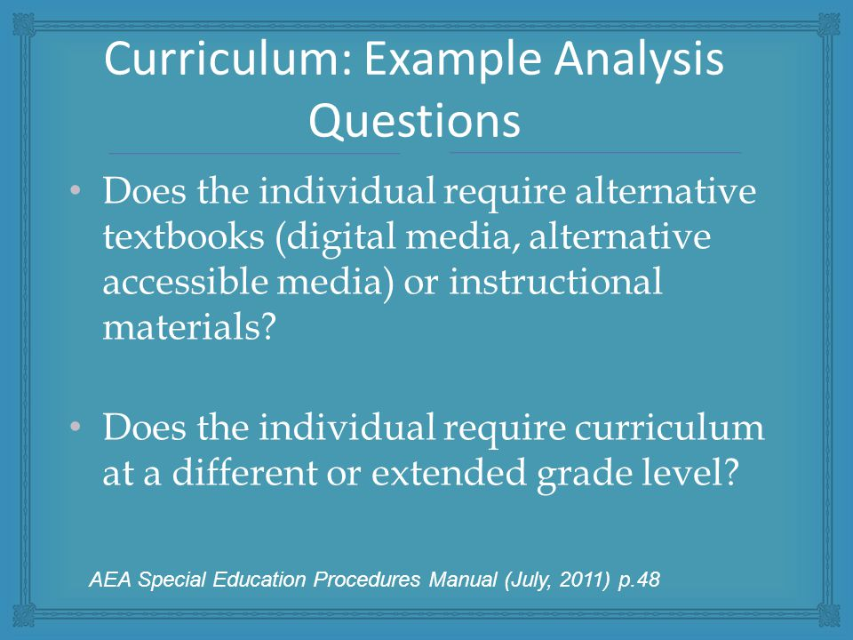 Does the individual require alternative textbooks (digital media, alternative accessible media) or instructional materials.