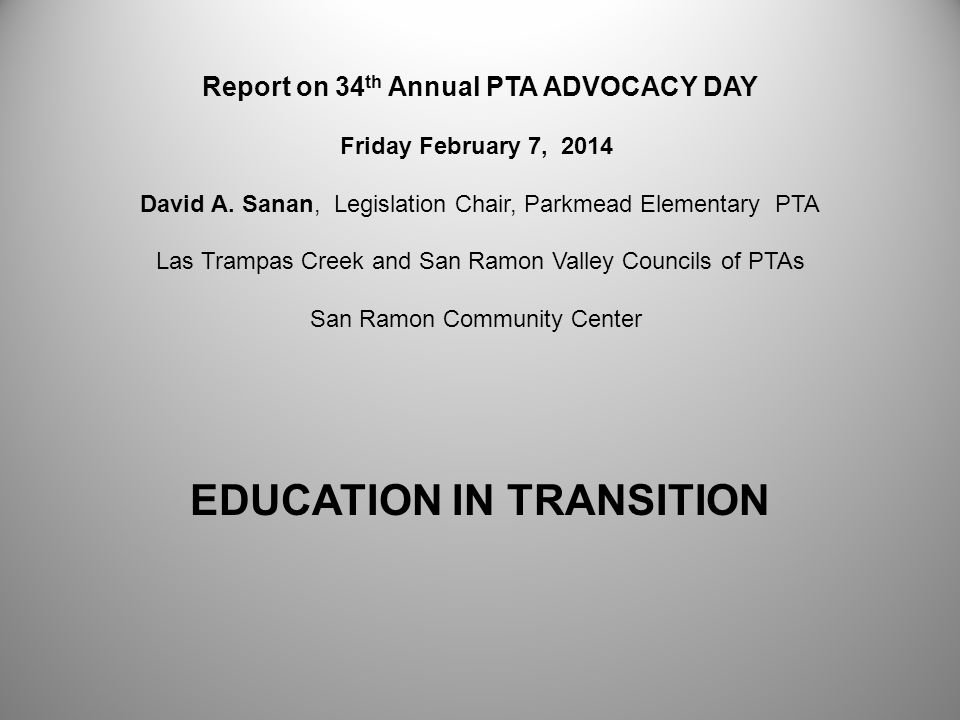 Report on 34 th Annual PTA ADVOCACY DAY Friday February 7, 2014 David A.