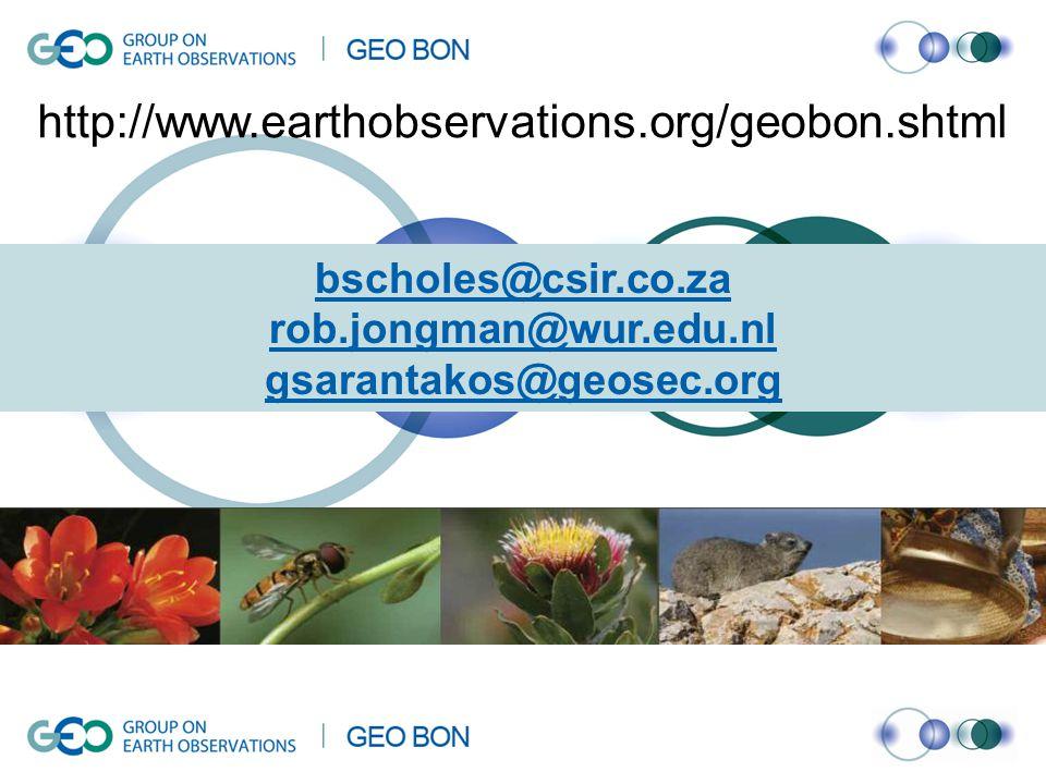 bscholes@csir.co.za bscholes@csir.co.za rob.jongman@wur.edu.nl gsarantakos@geosec.org gsarantakos@geosec.org http://www.earthobservations.org/geobon.shtml