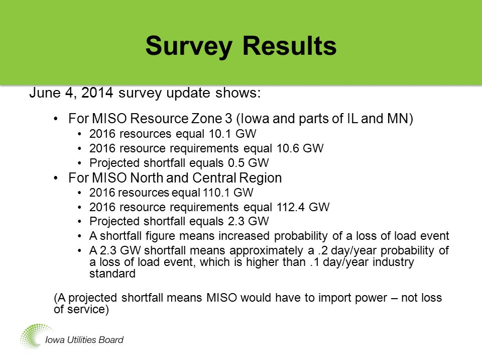 Survey Future - MISO Proposal MISO proposes: continuing the survey in 2014-15 (and potentially beyond).