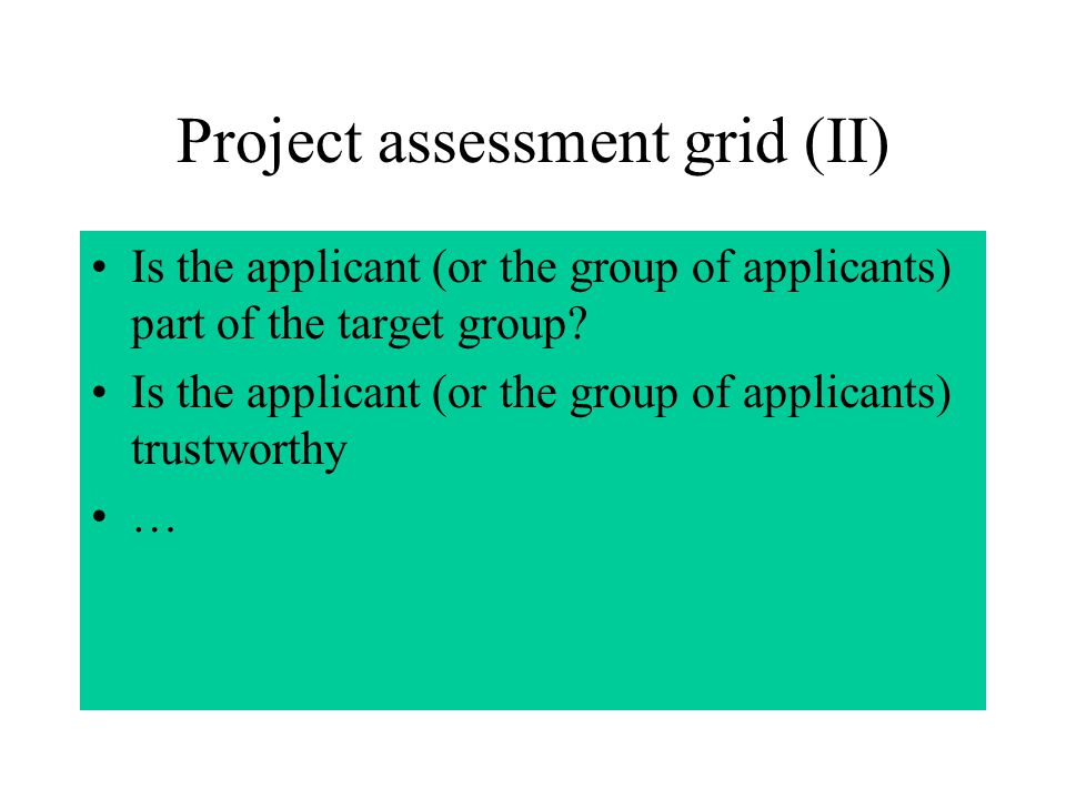 Project assessment grid (I) Is the project thematically suitable for funding under the respective measure.
