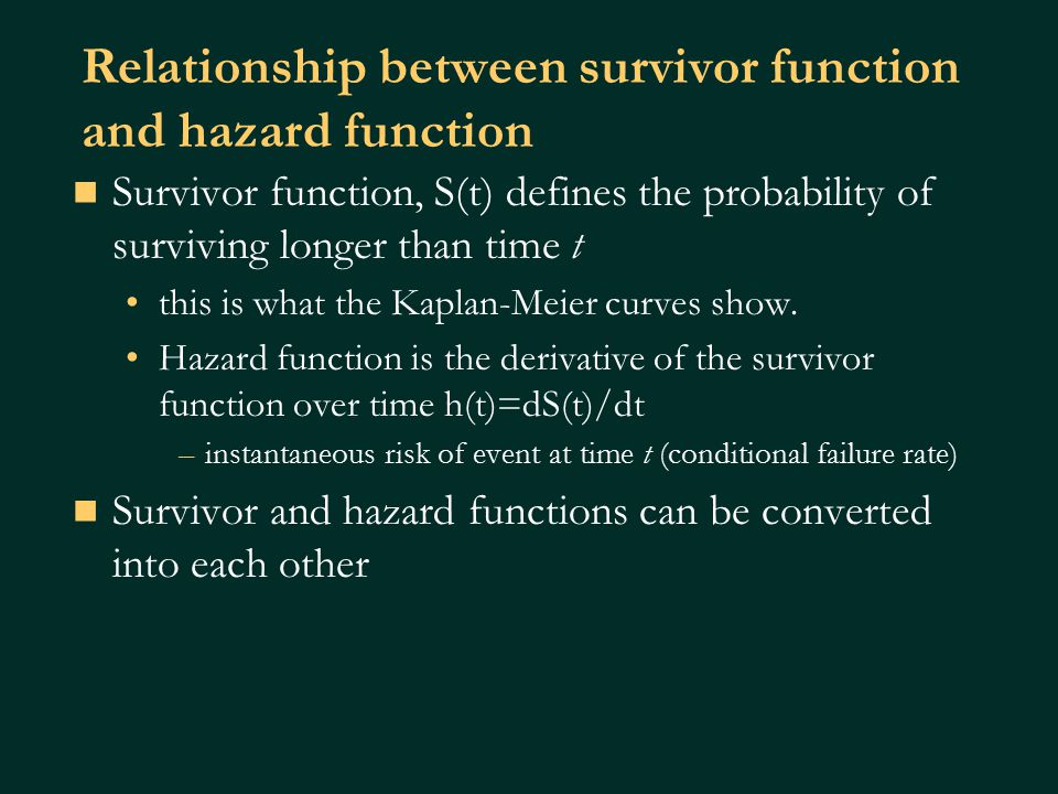 Cox proportional hazard model Works with hazard model Conveniently separates baseline hazard function from covariates Baseline hazard function over time –h(t) = h o (t)exp(B 1 X+Bo) Covariates are time independent B 1 is used to calculate the hazard ratio, which is similar to the relative risk Nonparametric Quasi-likelihood function