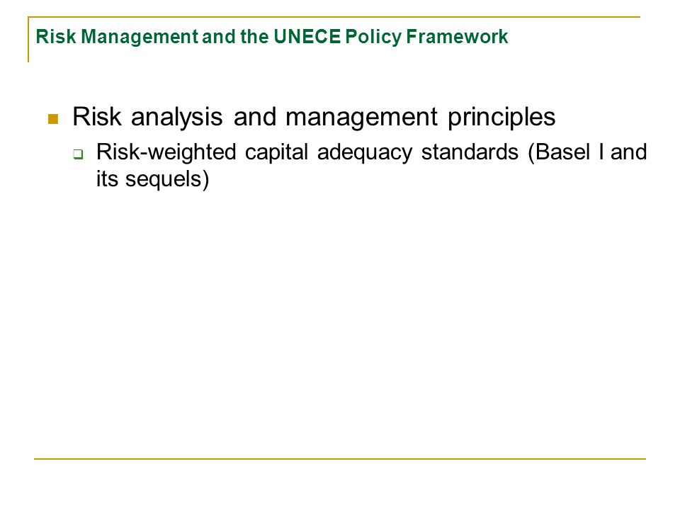 Risk Management and the UNECE Policy Framework Risk analysis and management principles