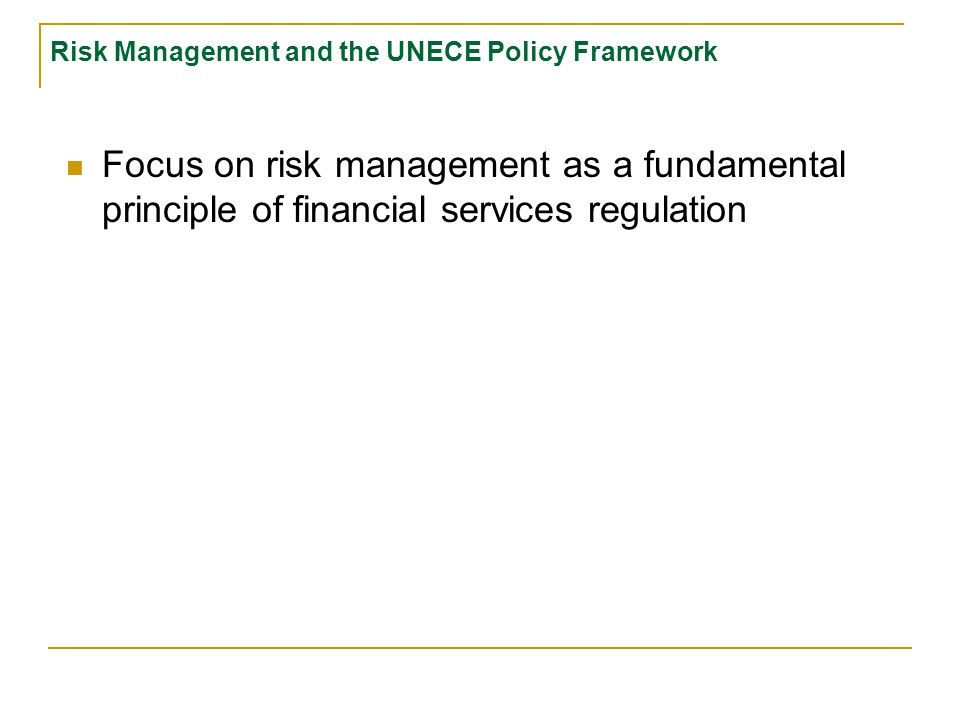 Risk Management and the UNECE Policy Framework Michael P.