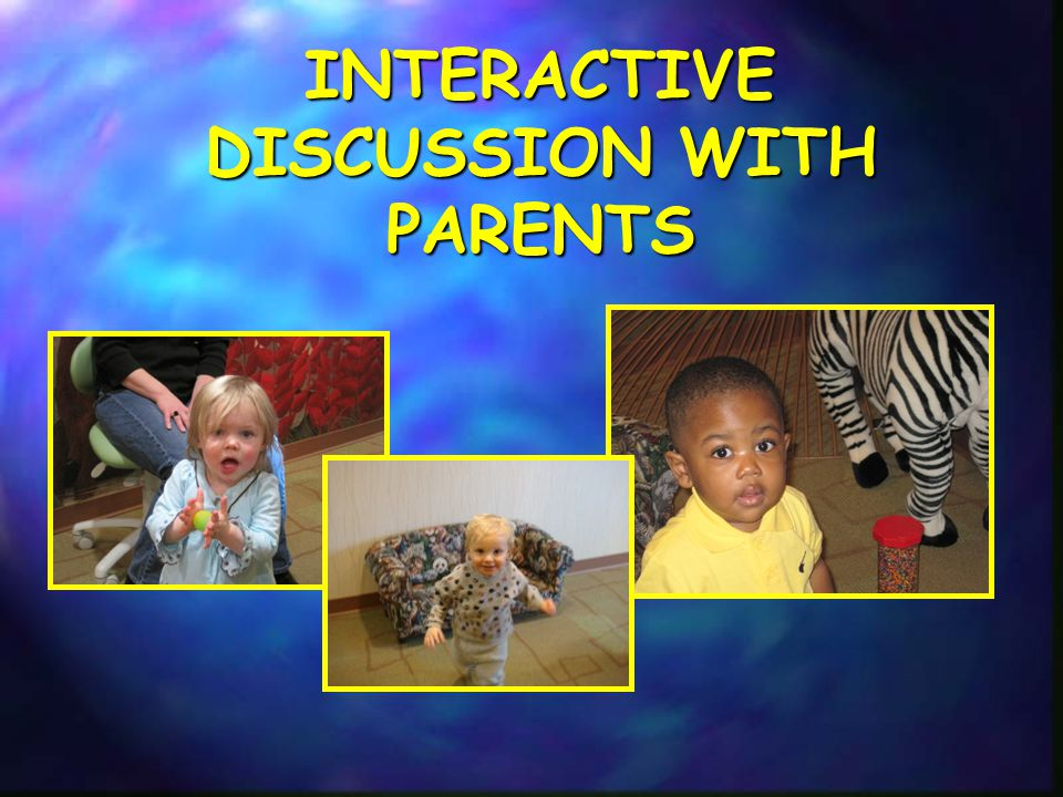 INTERACTIVE DISCUSSION WITH PARENTS