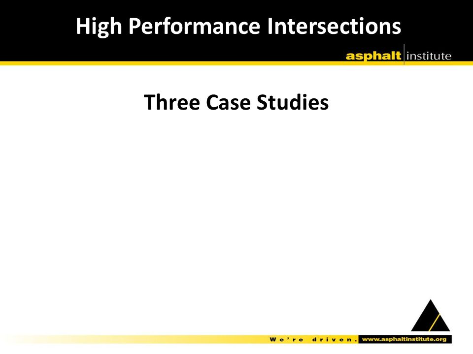 Three Case Studies High Performance Intersections