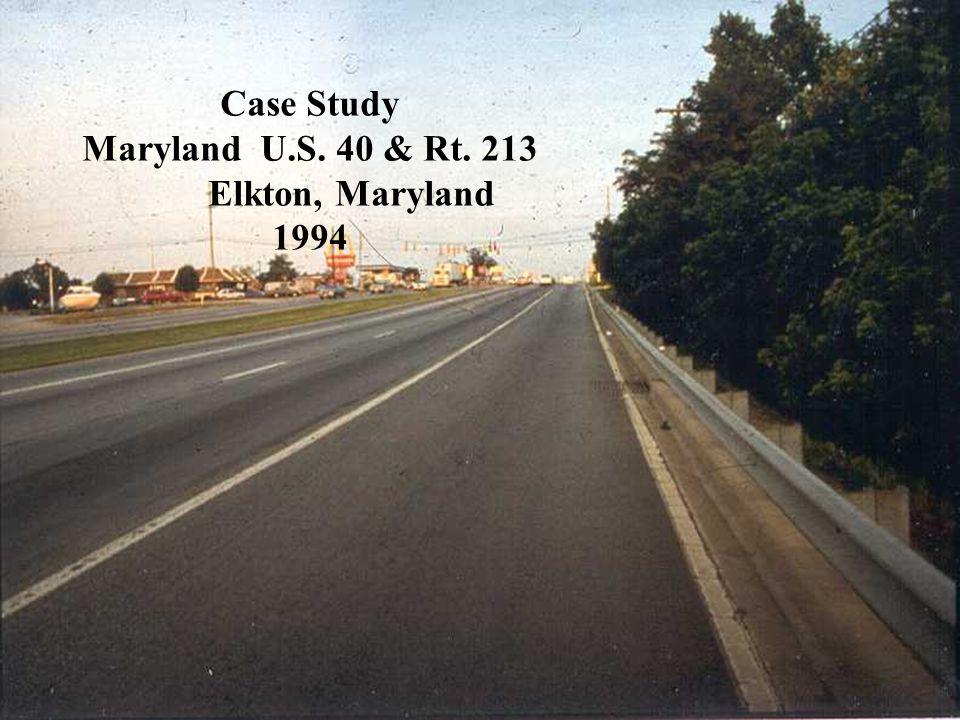 Case Study Maryland U.S. 40 & Rt. 213 Elkton, Maryland 1994