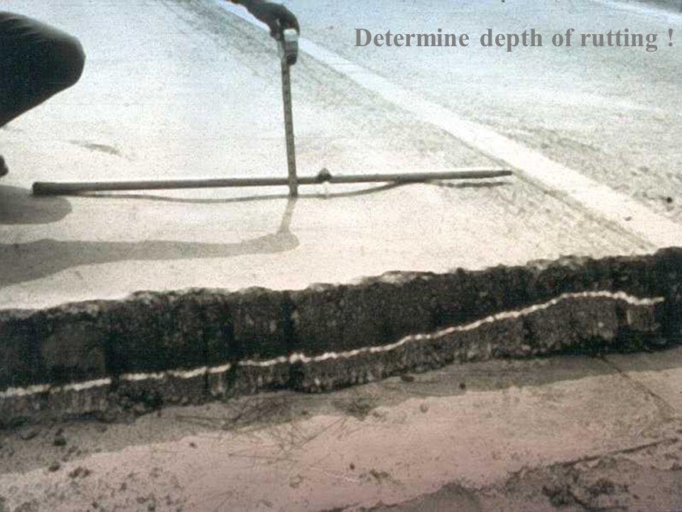Determine depth of rutting !