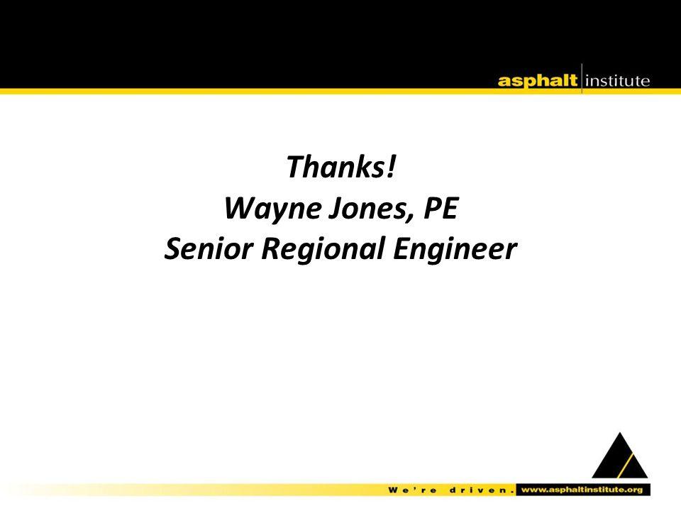 Thanks! Wayne Jones, PE Senior Regional Engineer