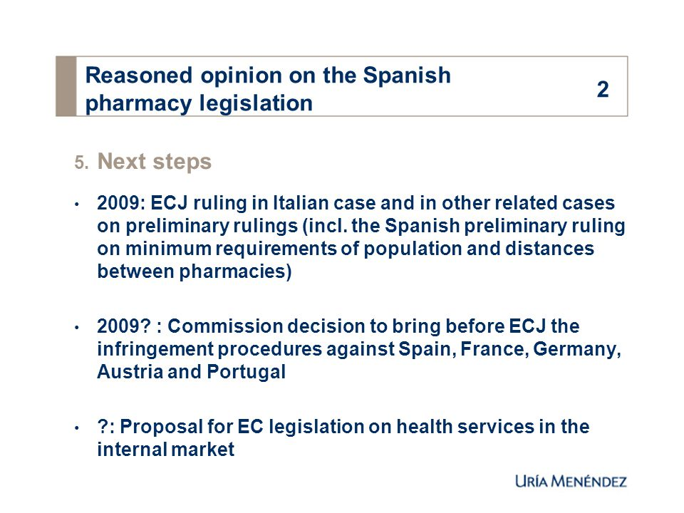 5. Next steps 2009: ECJ ruling in Italian case and in other related cases on preliminary rulings (incl. the Spanish preliminary ruling on minimum requ