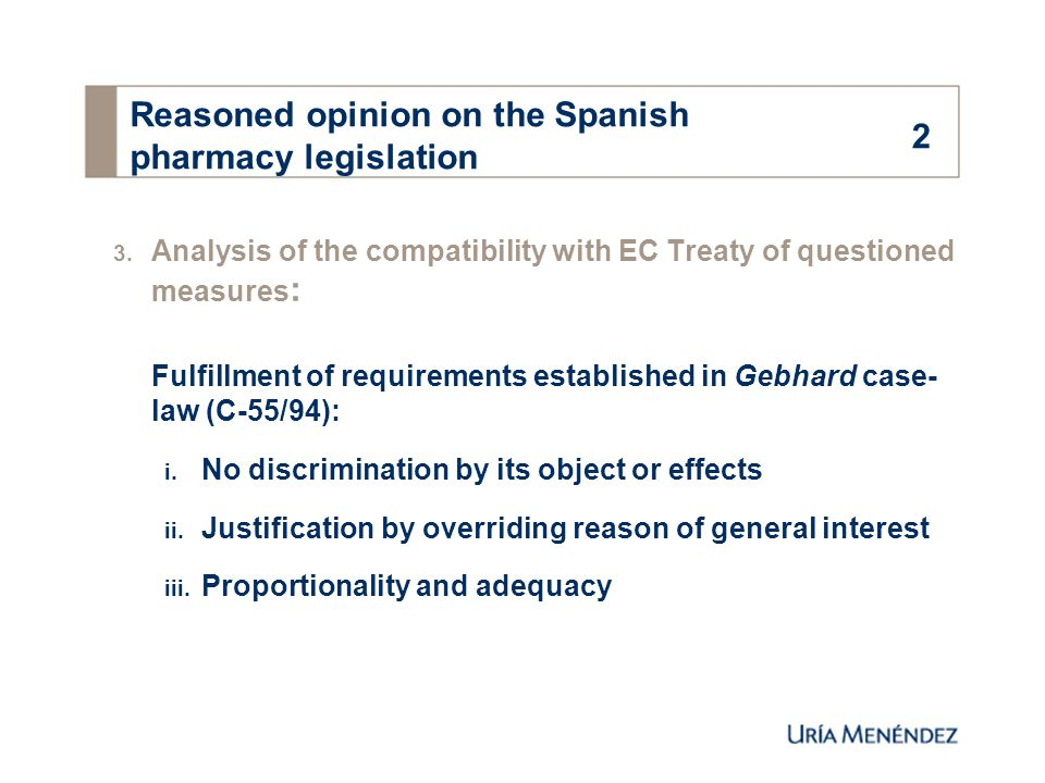 3. Analysis of the compatibility with EC Treaty of questioned measures : Fulfillment of requirements established in Gebhard case- law (C-55/94): i. No