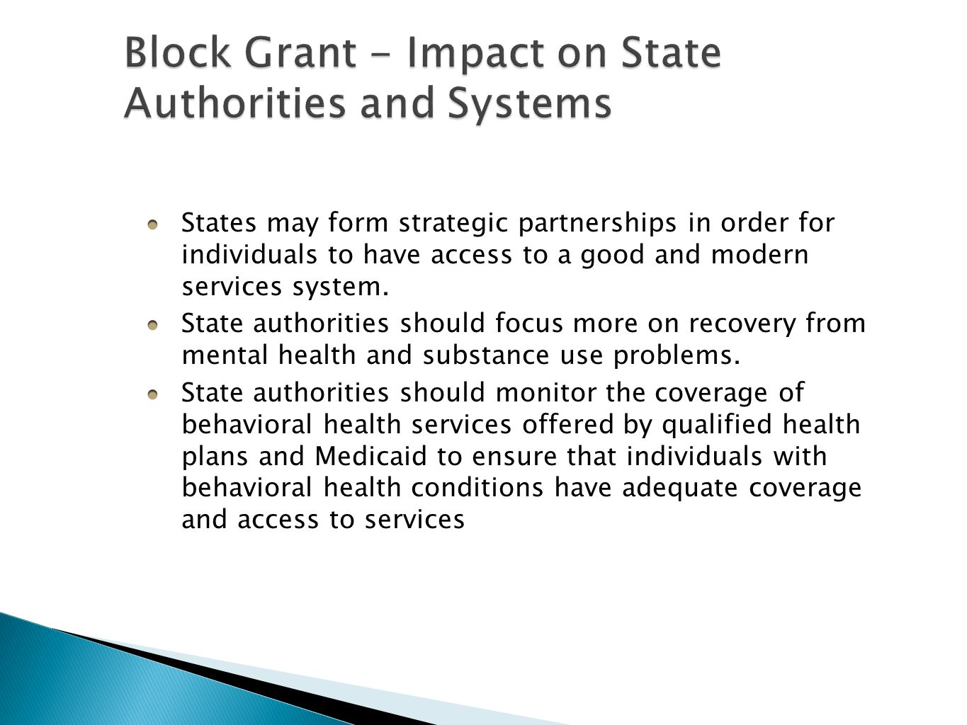 States may form strategic partnerships in order for individuals to have access to a good and modern services system.