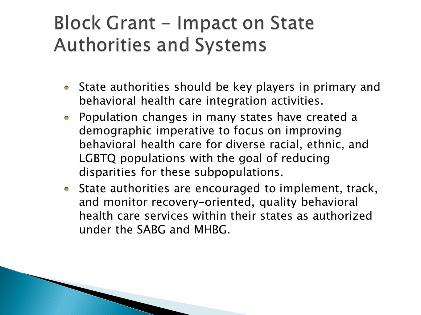 State authorities should be key players in primary and behavioral health care integration activities.