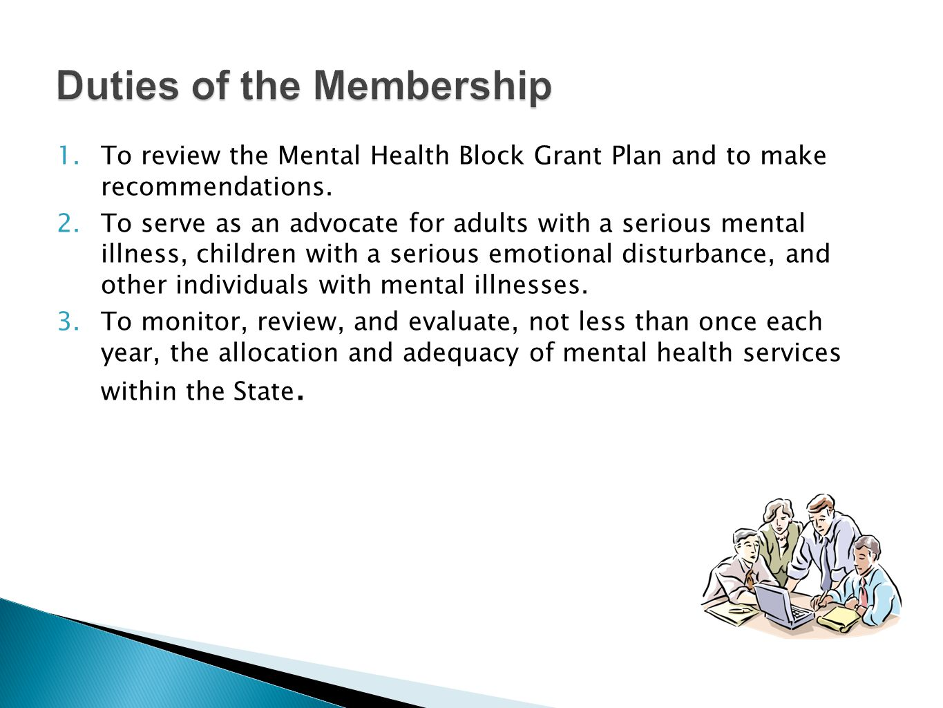 1. To review the Mental Health Block Grant Plan and to make recommendations.