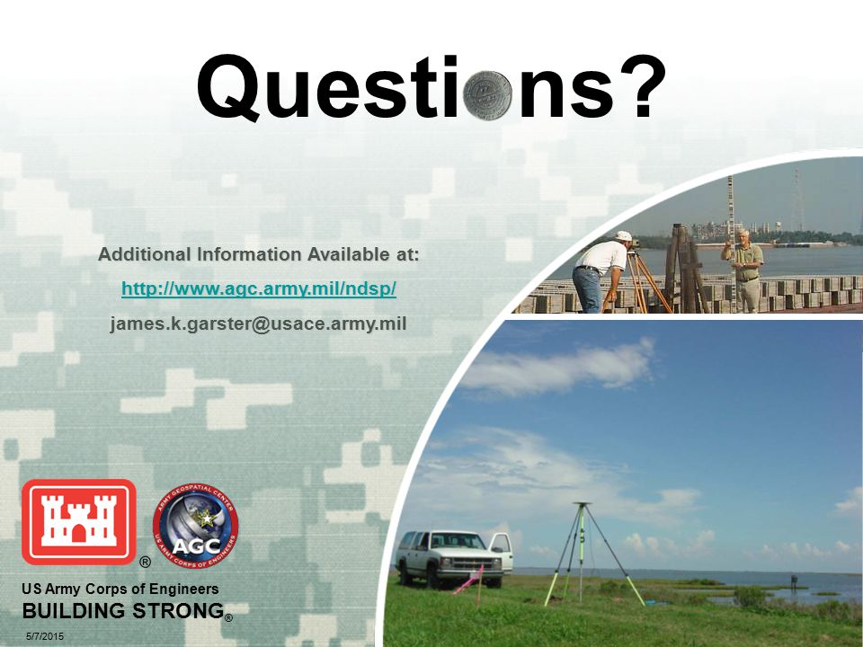 US Army Corps of Engineers BUILDING STRONG ® 5/7/2015 Questions.