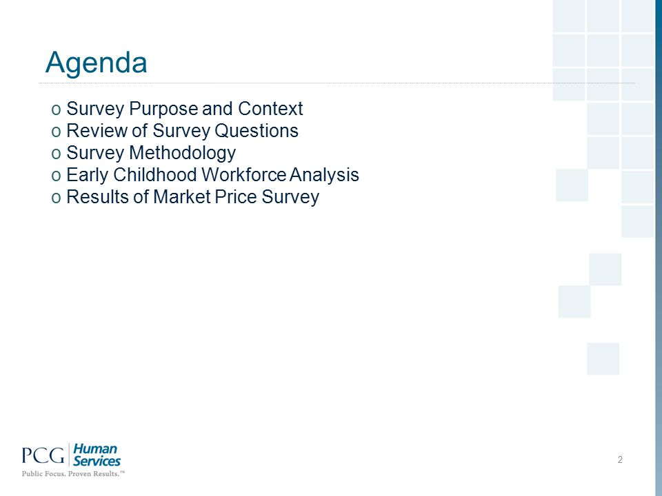 Agenda 2 o Survey Purpose and Context o Review of Survey Questions o Survey Methodology o Early Childhood Workforce Analysis o Results of Market Price Survey