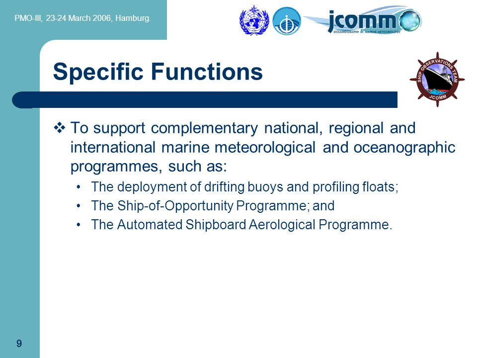 PMO-III, 23-24 March 2006, Hamburg. 9  To support complementary national, regional and international marine meteorological and oceanographic programm