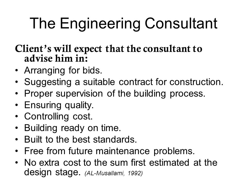 The Engineering Consultant Client's will expect that the consultant to advise him in: Arranging for bids.