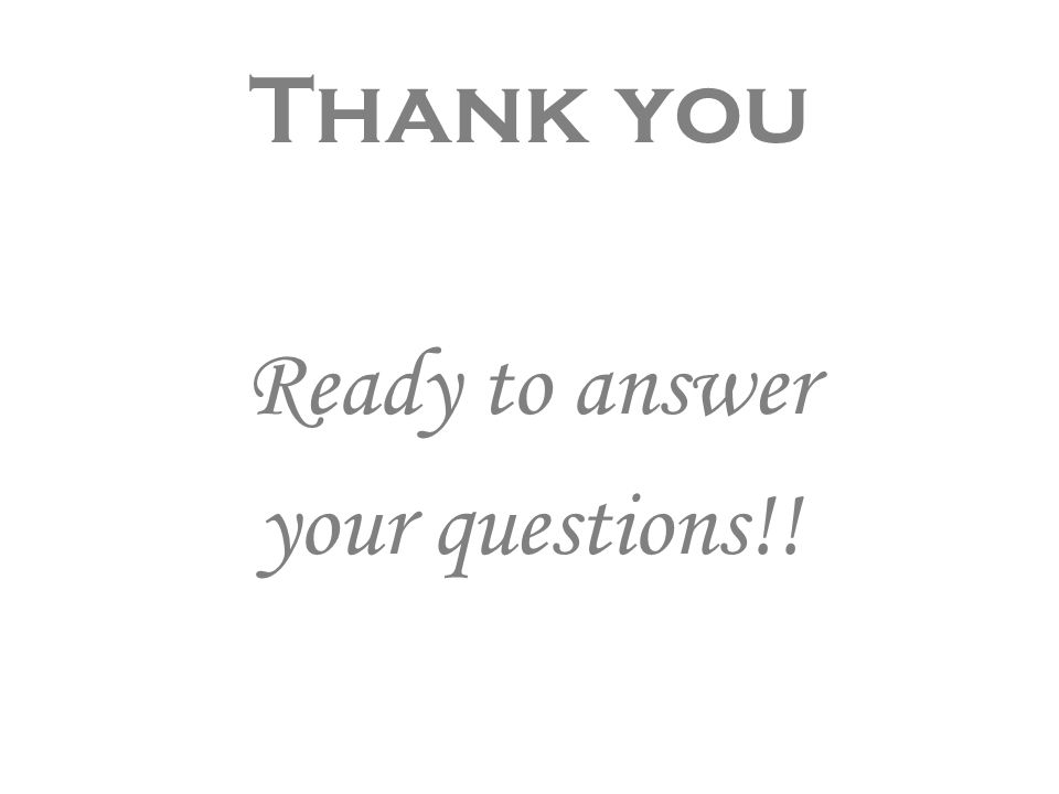 Thank you Ready to answer your questions!!