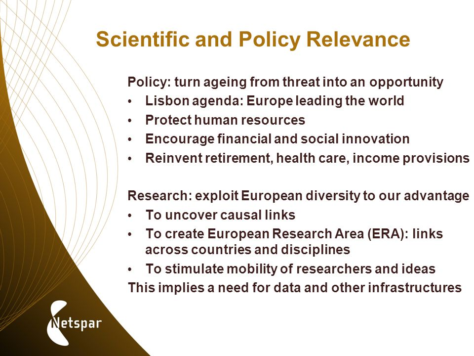 Five Fields Studying Overlapping Sets of Issues: Micro-economics of ageing Sociology and psychology of ageing Health economics Finance Public policy & macro-economics In this Forward Look, insights from these disciplines are combined and research topics are addressed from several disciplines