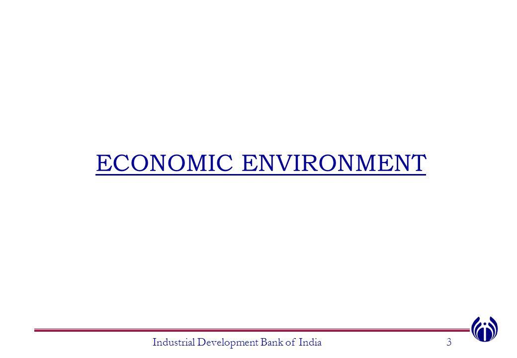 ECONOMIC ENVIRONMENT Industrial Development Bank of India3