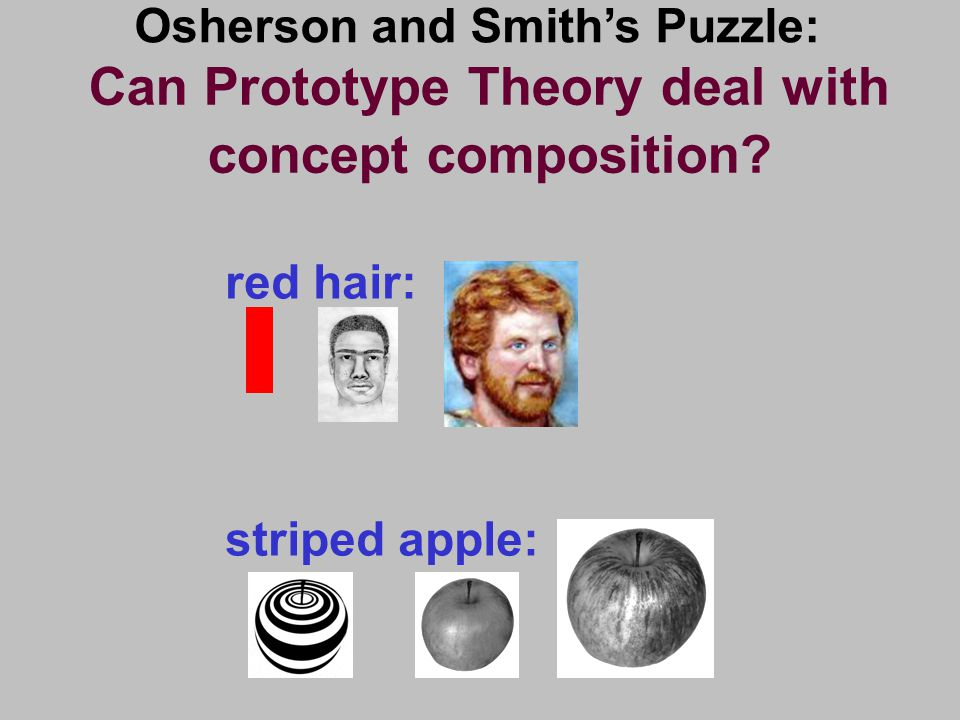 Can Prototype Theory deal with concept composition? Osherson and Smith's Puzzle: red hair: striped apple: