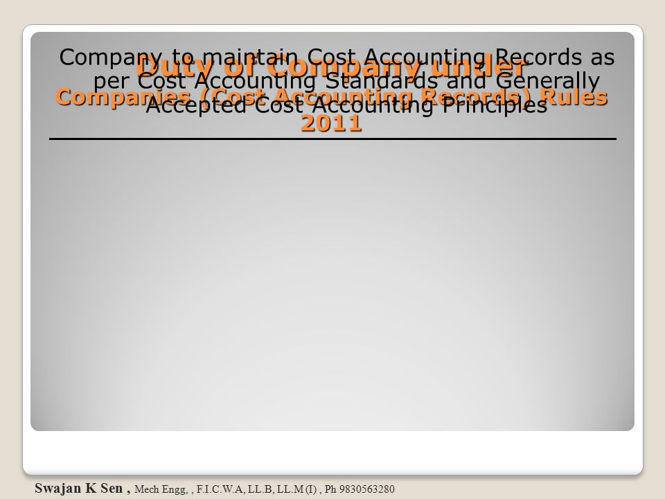 Duty of Company under Companies (Cost Accounting Records) Rules 2011 Company to maintain Cost Accounting Records as per Cost Accounting Standards and