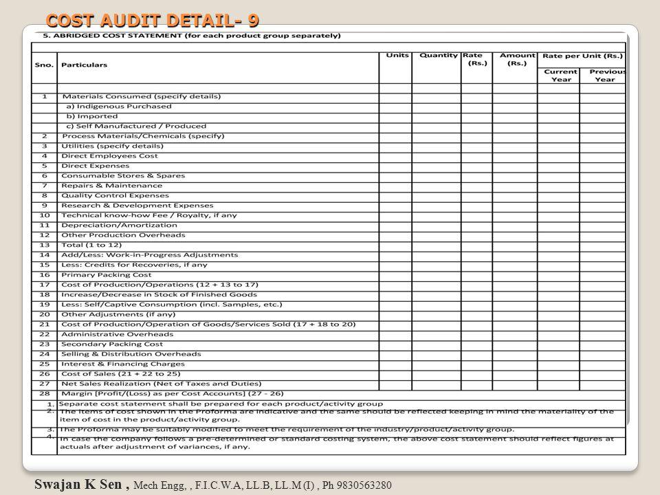 COST AUDIT DETAIL- 9 Swajan K Sen, Mech Engg,, F.I.C.W.A, LL.B, LL.M (I), Ph 9830563280