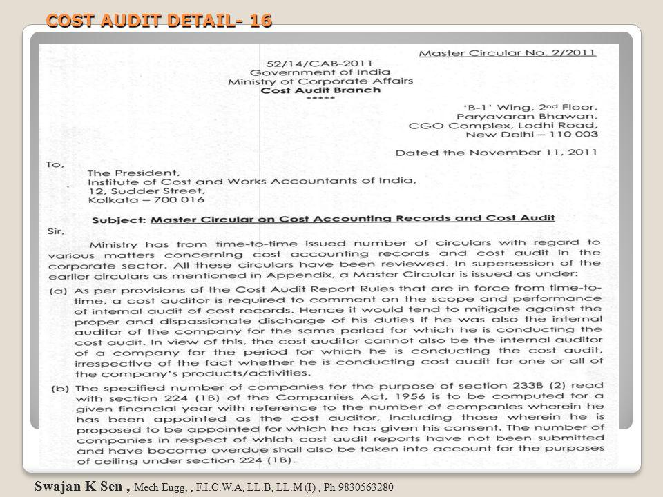COST AUDIT DETAIL- 16 Swajan K Sen, Mech Engg,, F.I.C.W.A, LL.B, LL.M (I), Ph 9830563280