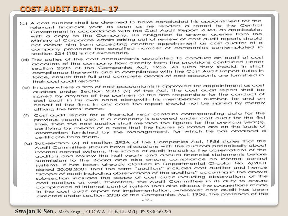 COST AUDIT DETAIL- 17 Swajan K Sen, Mech Engg,, F.I.C.W.A, LL.B, LL.M (I), Ph 9830563280