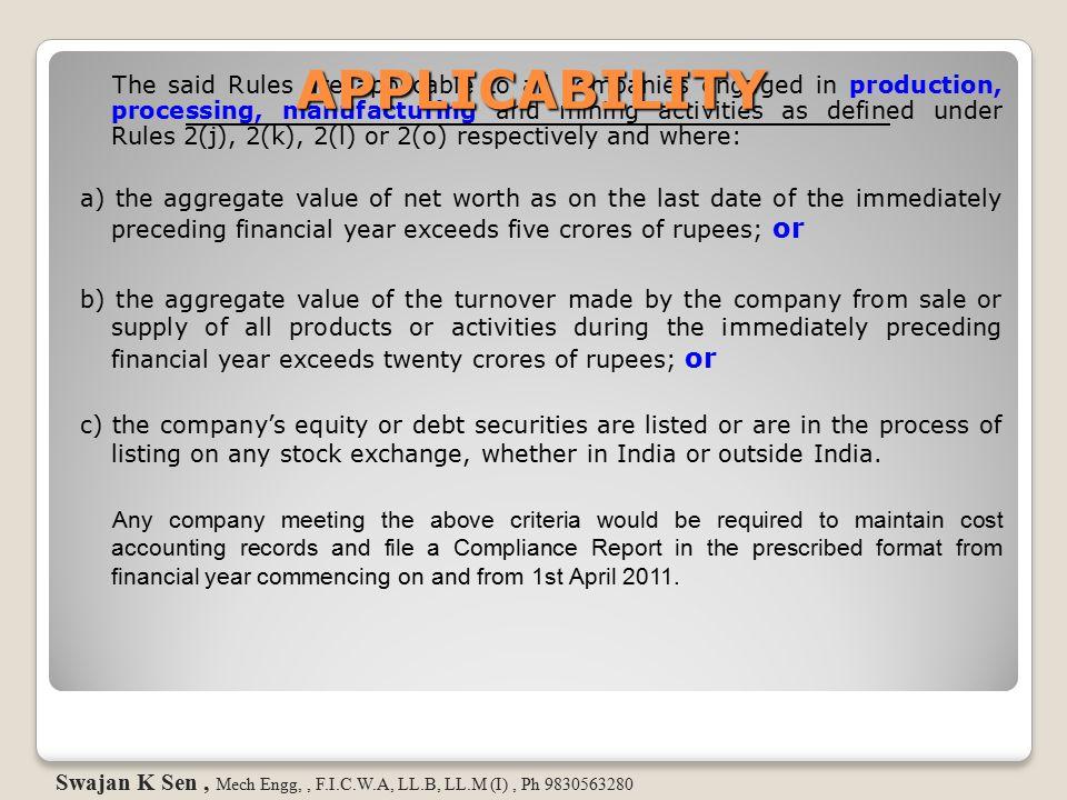 UNDERSTANDING APPLICABILITY Cost Audit applies to – Specific activities undertaken by an organization.