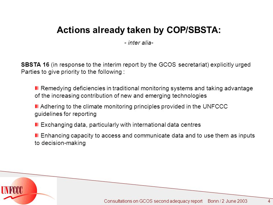 Consultations on GCOS second adequacy report Bonn / 2 June 2003 4 Actions already taken by COP/SBSTA: - inter alia- SBSTA 16 (in response to the inter