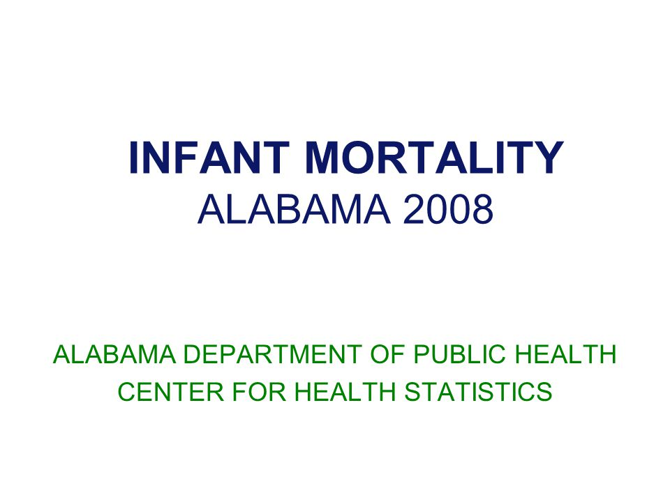 2 INFANT MORTALITY RATES ALABAMA, 1998-2008