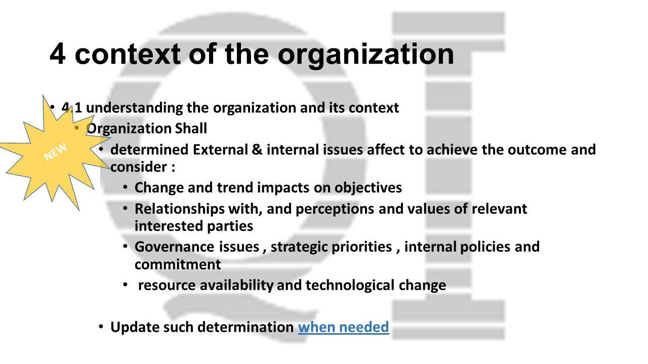 4 context of the organization 4.1 understanding the organization and its context Organization Shall determined External & internal issues affect to ac