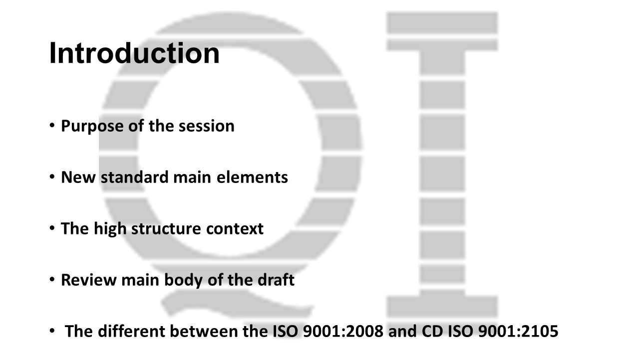 Introduction Purpose of the session New standard main elements The high structure context Review main body of the draft The different between the ISO