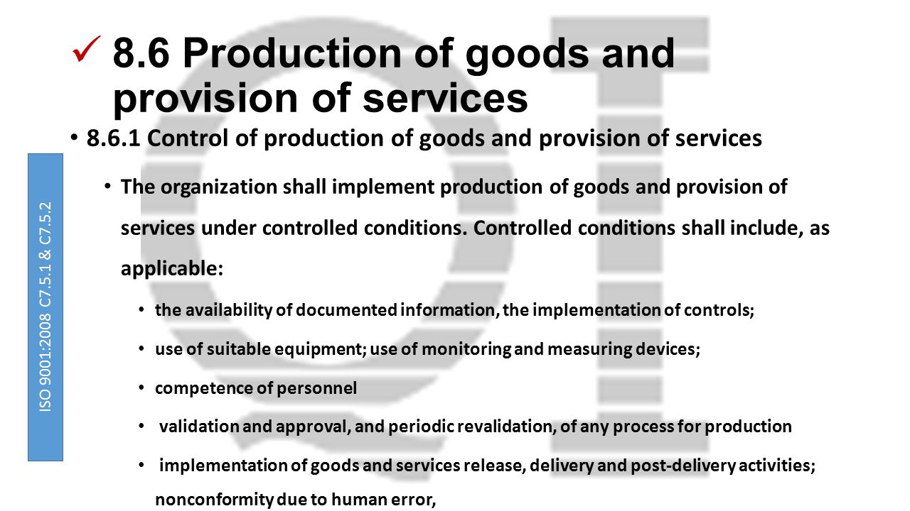 8.6 Production of goods and provision of services 8.6.1 Control of production of goods and provision of services The organization shall implement prod