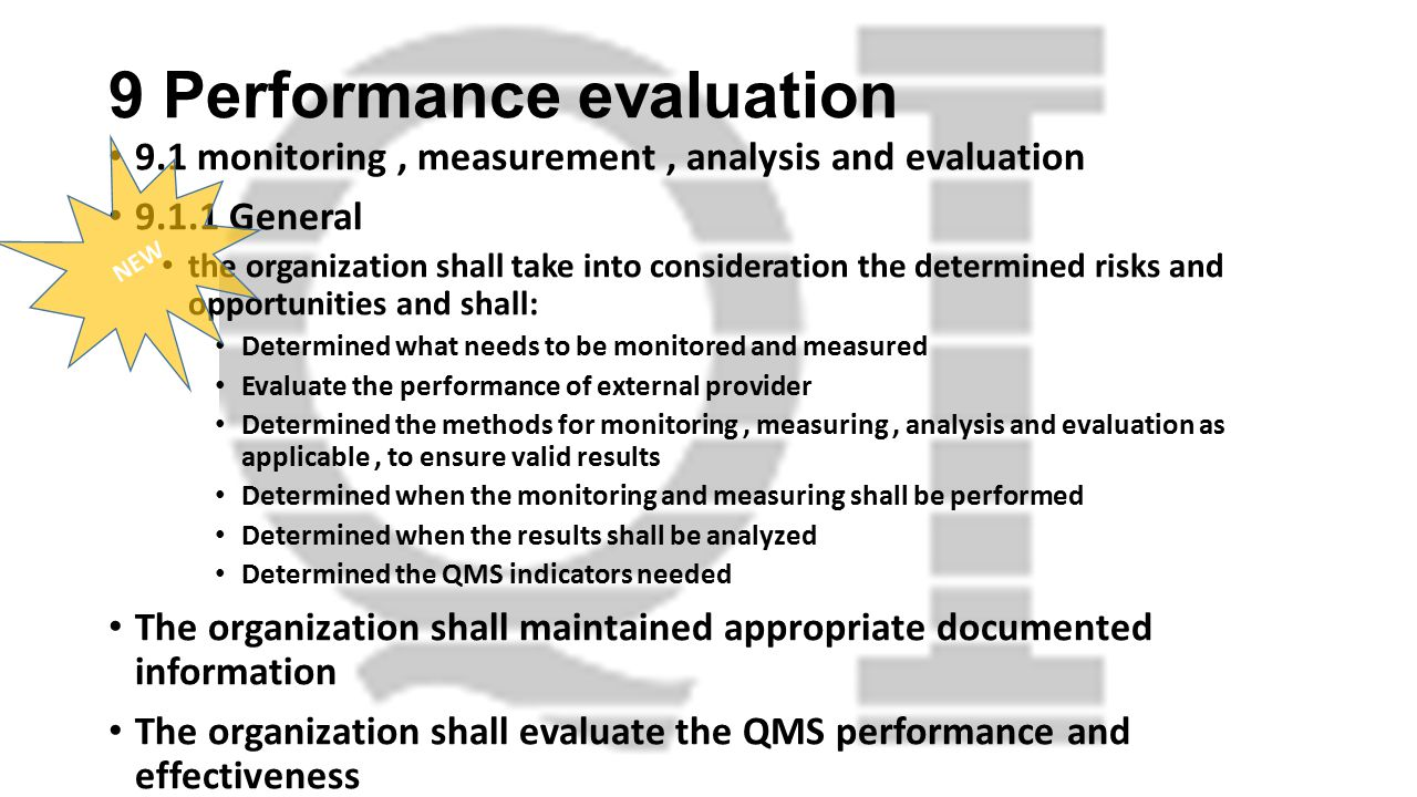 9 Performance evaluation 9.1 monitoring, measurement, analysis and evaluation 9.1.1 General the organization shall take into consideration the determi