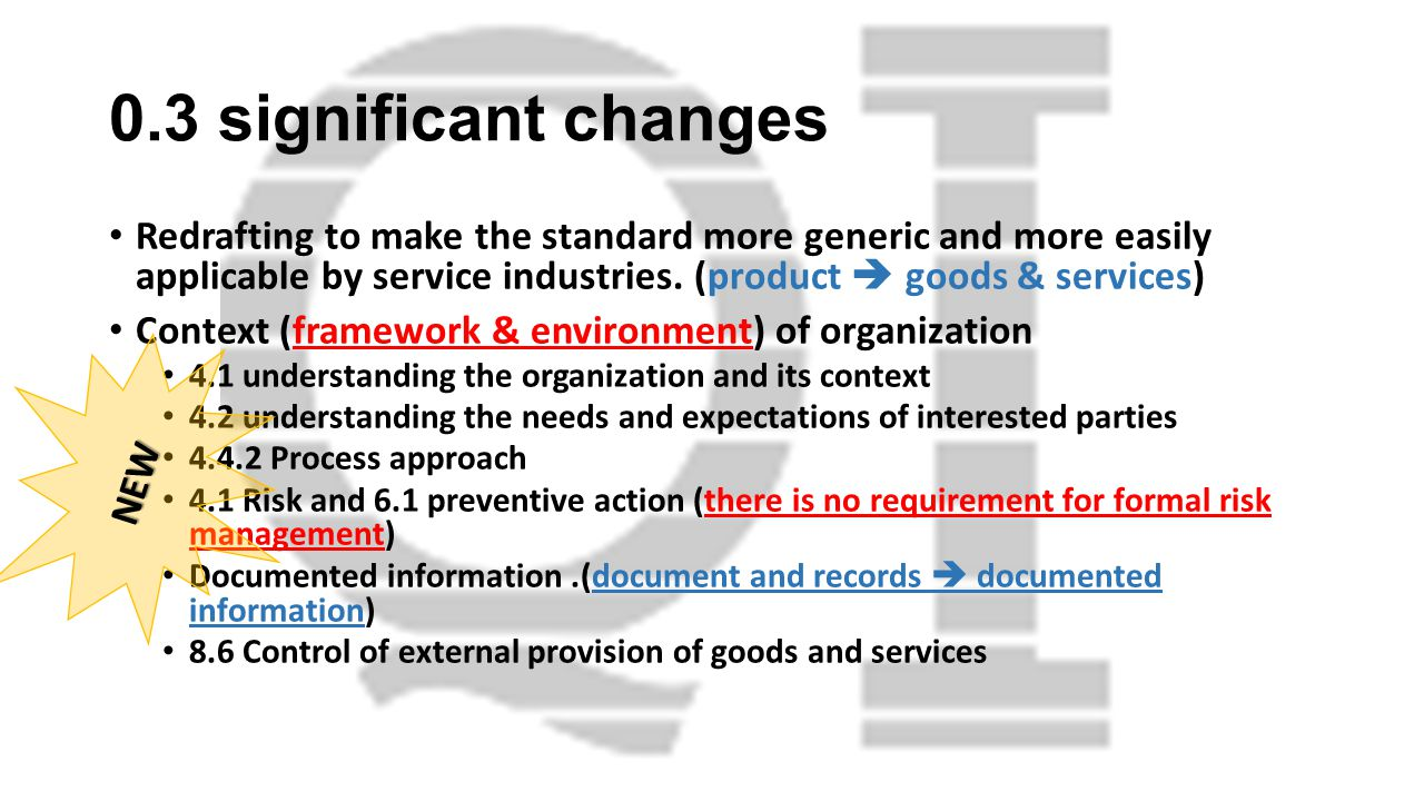 0.3 significant changes Redrafting to make the standard more generic and more easily applicable by service industries.
