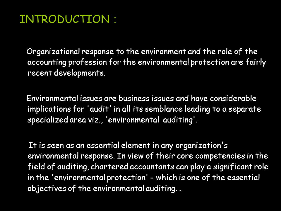 INTRODUCTION : Organizational response to the environment and the role of the accounting profession for the environmental protection are fairly recent