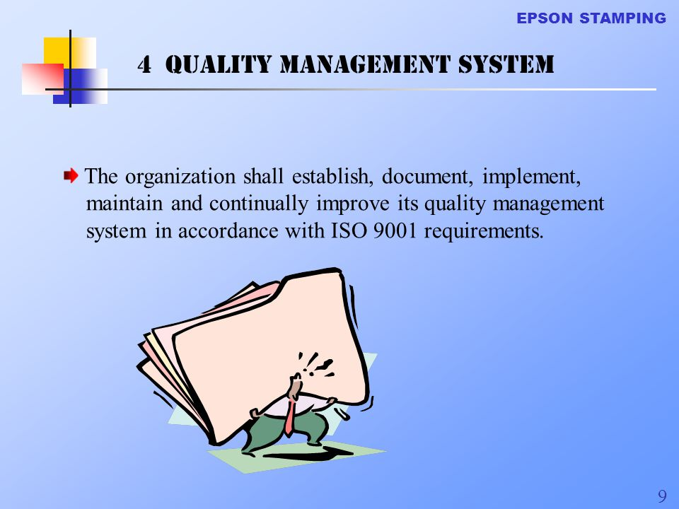 EPSON STAMPING 40 7 PRODUCT REALIZATION 7.3 Design and / or development 7.3.1 Design and / or development planning The planning shall determine: stages of design processes review, verification and validation activities responsibilities and authorities