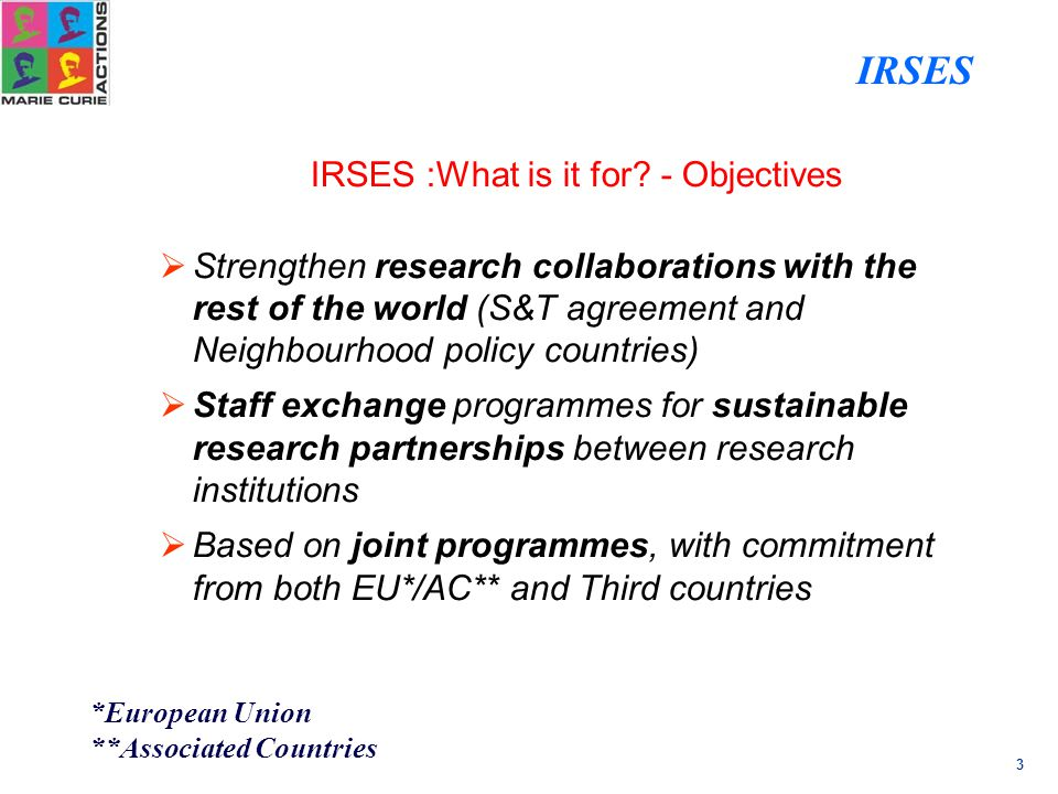 3 IRSES :What is it for.