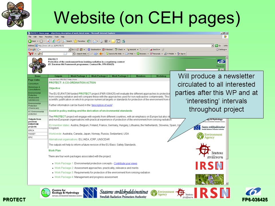 PROTECTFP6-036425 Website (on CEH pages) Will produce a newsletter circulated to all interested parties after this WP and at 'interesting' intervals throughout project